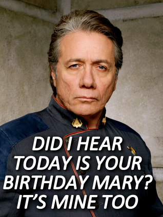 Happy birthday to Mary (and Edward James Olmos)! Sorry the cast of